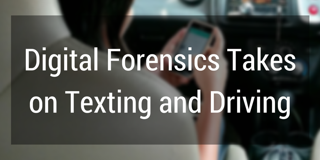 Digital Forensics Takes on Texting and Driving